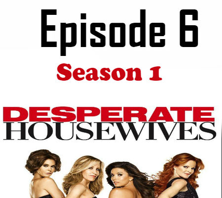 Desperate Housewives Season 1 Episode 6 TV Series