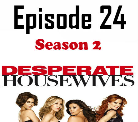 Desperate Housewives Season 2 Episode 24 TV Series