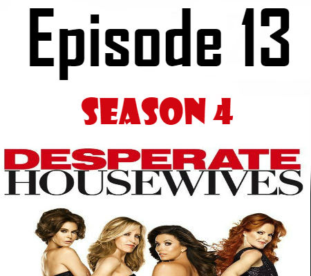 Desperate Housewives Season 4 Episode 13 TV Series