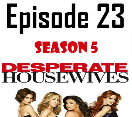 Desperate Housewives Season 5 Episode 23 TV Series