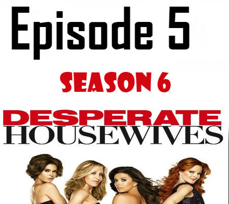 Desperate Housewives Season 6 Episode 5 TV Series