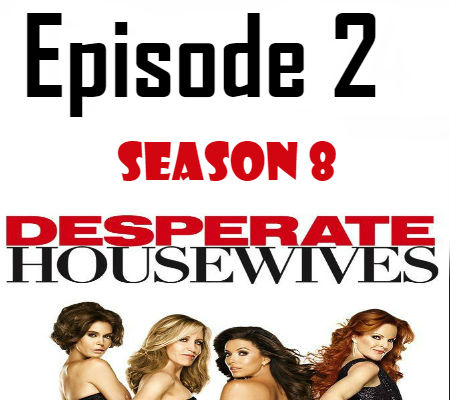 Desperate Housewives Season 8 Episode 2 TV Series